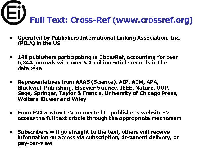 Full Text: Cross-Ref (www. crossref. org) • Operated by Publishers International Linking Association, Inc.
