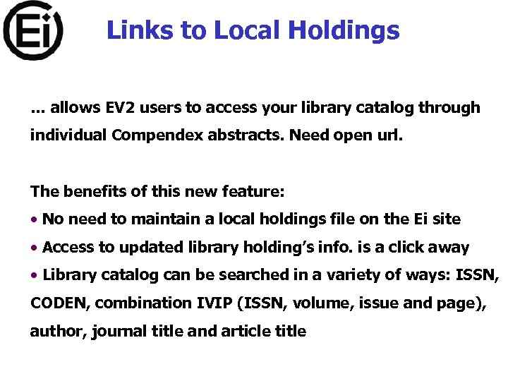 Links to Local Holdings … allows EV 2 users to access your library catalog
