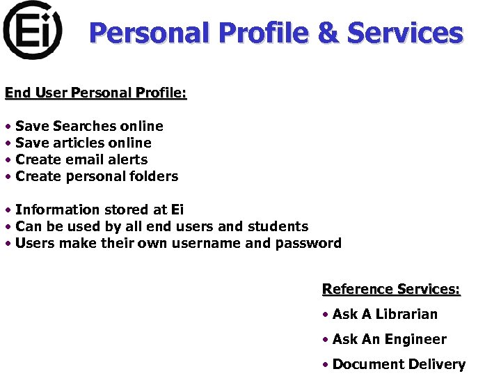 Personal Profile & Services End User Personal Profile: • Save Searches online • Save