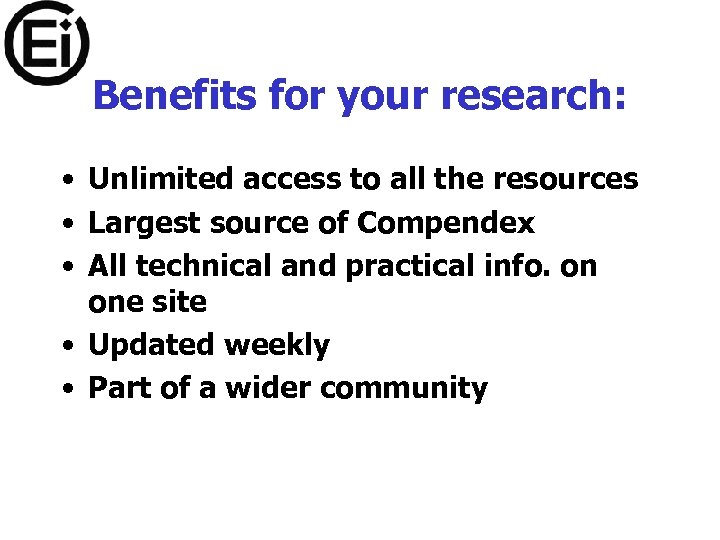 Benefits for your research: • Unlimited access to all the resources • Largest source