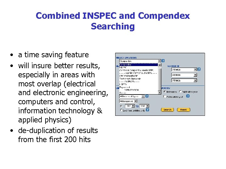 Combined INSPEC and Compendex Searching • a time saving feature • will insure better