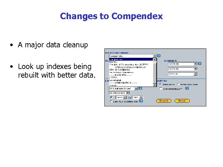 Changes to Compendex • A major data cleanup • Look up indexes being rebuilt