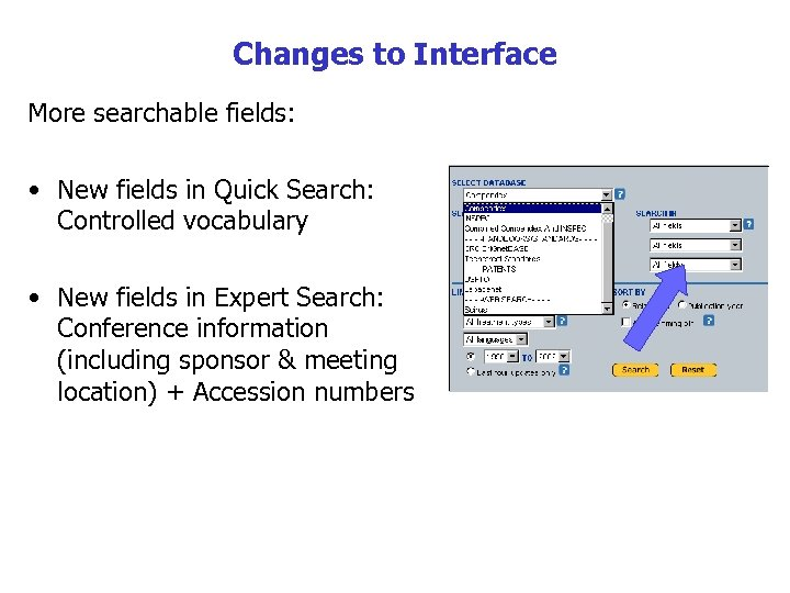 Changes to Interface More searchable fields: • New fields in Quick Search: Controlled vocabulary