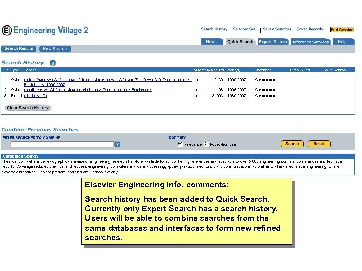 Elsevier Engineering Info. comments: Search history has been added to Quick Search. Currently only