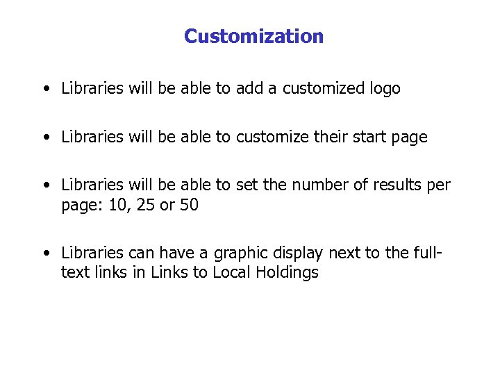Customization • Libraries will be able to add a customized logo • Libraries will