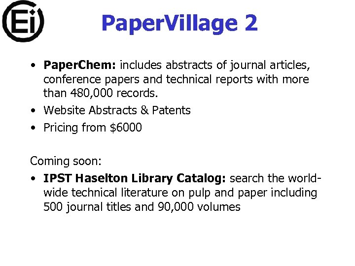 Paper. Village 2 • Paper. Chem: includes abstracts of journal articles, conference papers and