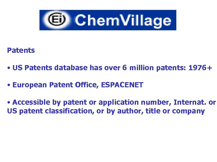 Patents • US Patents database has over 6 million patents: 1976+ • European Patent