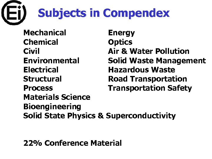 Subjects in Compendex Mechanical Energy Chemical Optics Civil Air & Water Pollution Environmental Solid