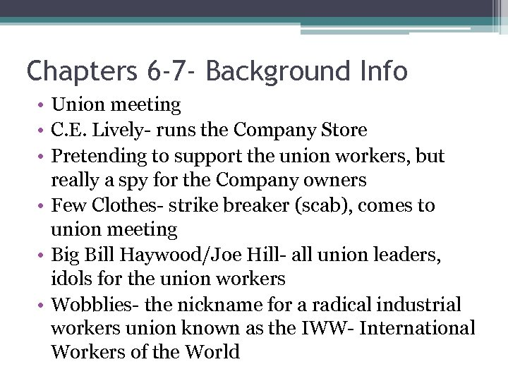 Chapters 6 -7 - Background Info • Union meeting • C. E. Lively- runs