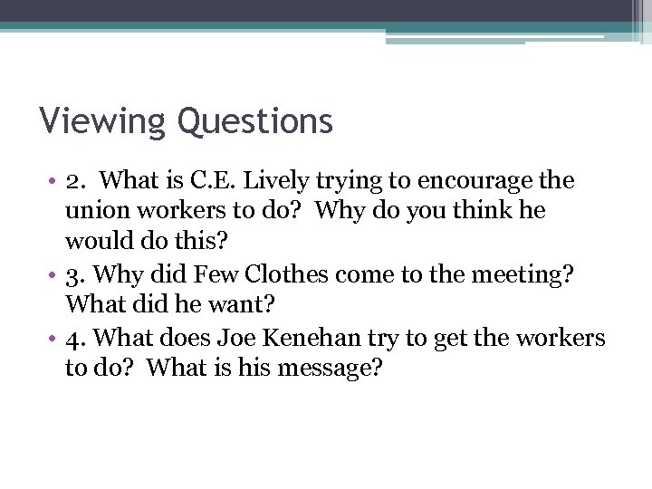 Viewing Questions • 2. What is C. E. Lively trying to encourage the union