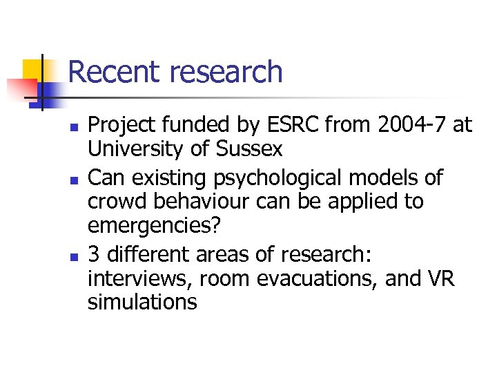 Recent research n n n Project funded by ESRC from 2004 -7 at University