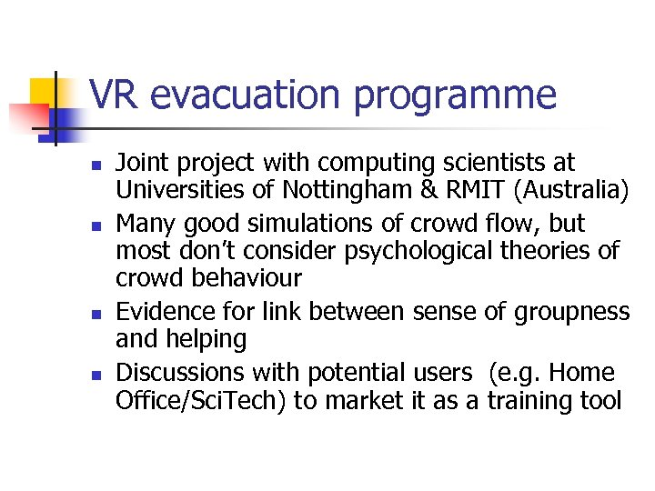 VR evacuation programme n n Joint project with computing scientists at Universities of Nottingham