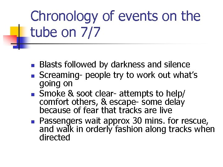 Chronology of events on the tube on 7/7 n n Blasts followed by darkness