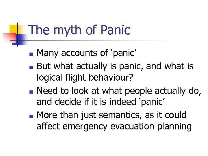 The myth of Panic n n Many accounts of 'panic' But what actually is