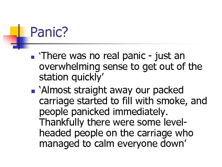 Panic? n n 'There was no real panic - just an overwhelming sense to