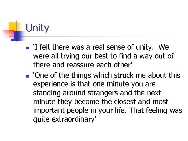 Unity n n 'I felt there was a real sense of unity. We were