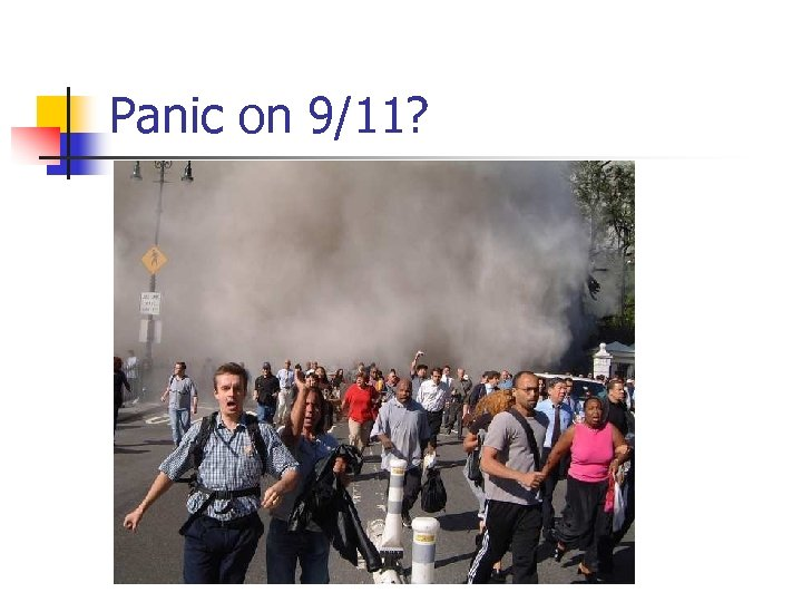 Panic on 9/11?