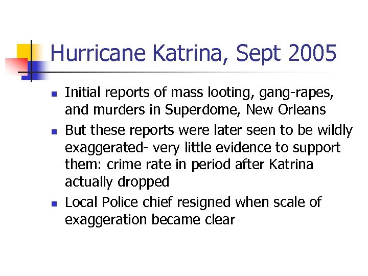 Hurricane Katrina, Sept 2005 n n n Initial reports of mass looting, gang-rapes, and