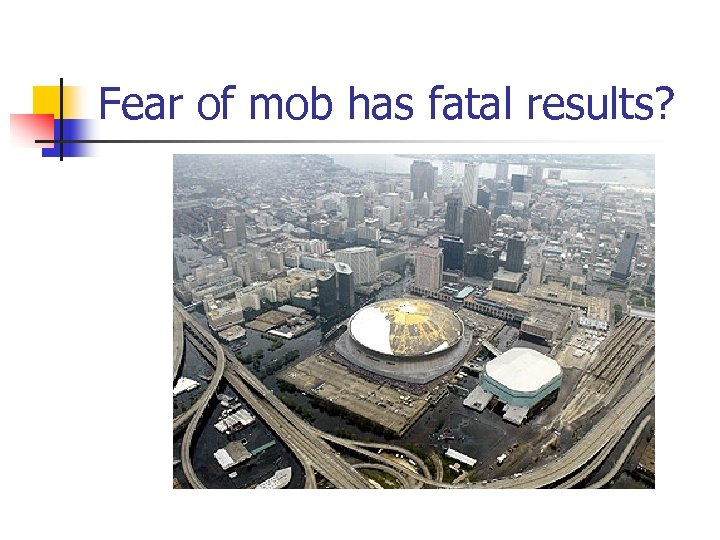 Fear of mob has fatal results?