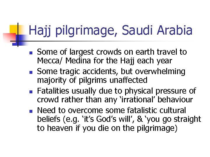 Hajj pilgrimage, Saudi Arabia n n Some of largest crowds on earth travel to
