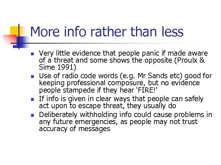 More info rather than less n n Very little evidence that people panic if