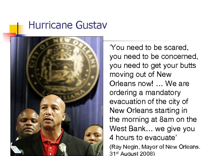 Hurricane Gustav 'You need to be scared, you need to be concerned, you need