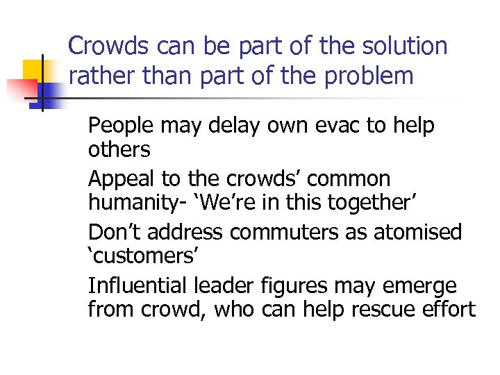 Crowds can be part of the solution rather than part of the problem People