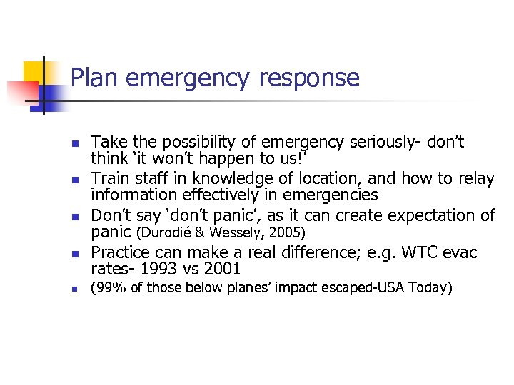 Plan emergency response n n n Take the possibility of emergency seriously- don't think