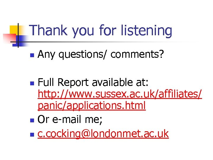 Thank you for listening n Any questions/ comments? Full Report available at: http: //www.