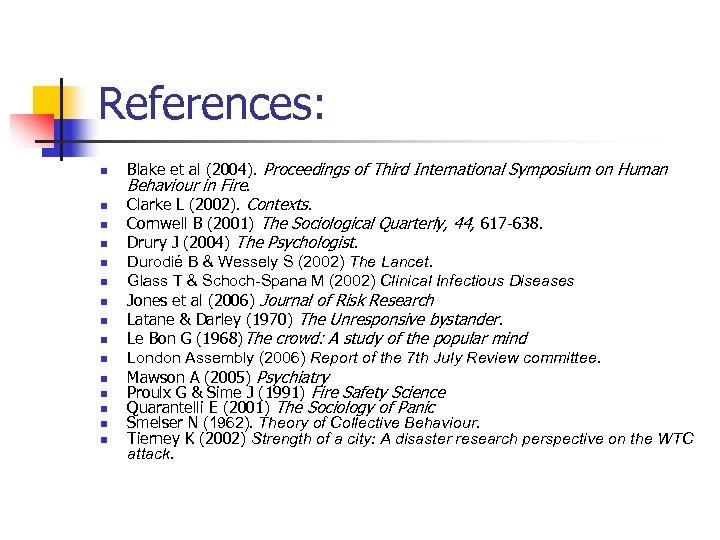 References: n n n n Blake et al (2004). Proceedings of Third International Symposium