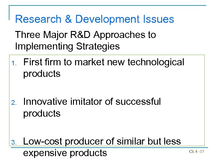 Research & Development Issues Three Major R&D Approaches to Implementing Strategies 1. First firm