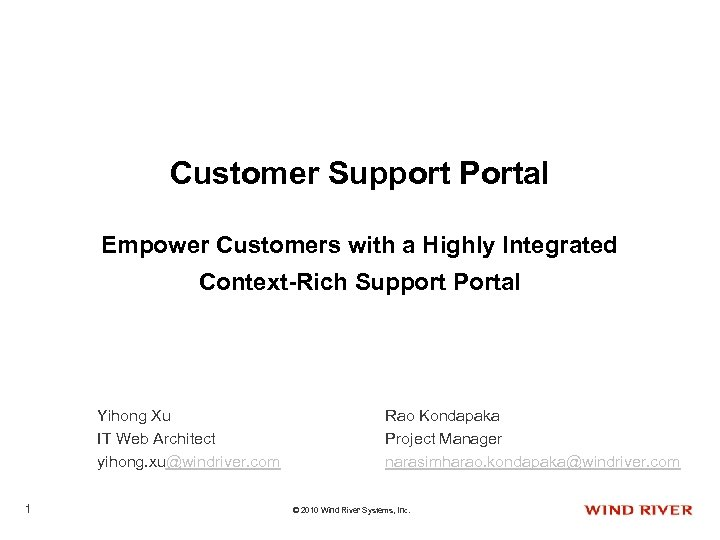 Customer Support Portal Empower Customers with a Highly Integrated Context-Rich Support Portal Yihong Xu