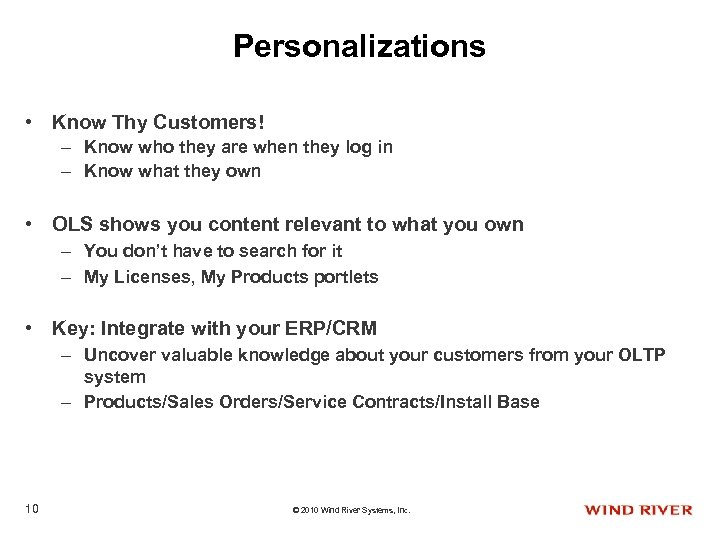Personalizations • Know Thy Customers! – Know who they are when they log in