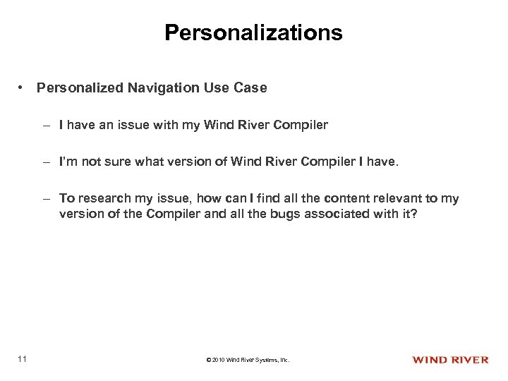 Personalizations • Personalized Navigation Use Case – I have an issue with my Wind