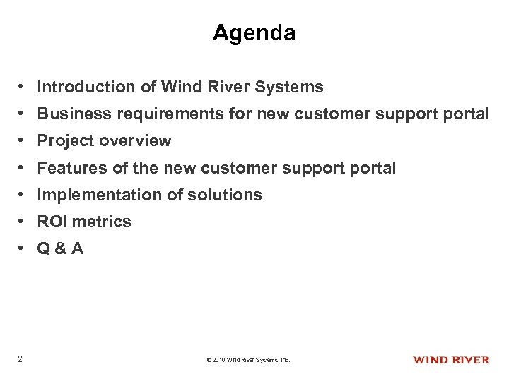 Agenda • Introduction of Wind River Systems • Business requirements for new customer supportal