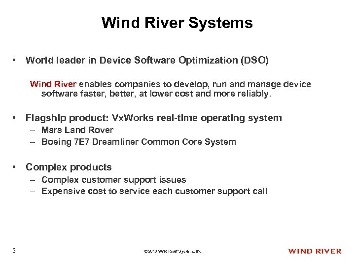Wind River Systems • World leader in Device Software Optimization (DSO) Wind River enables