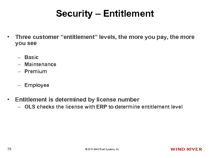 """Security – Entitlement • Three customer """"entitlement"""" levels, the more you pay, the more"""