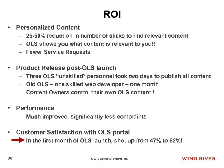 ROI • Personalized Content – 25 -50% reduction in number of clicks to find