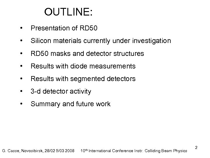 OUTLINE: • Presentation of RD 50 • Silicon materials currently under investigation • RD