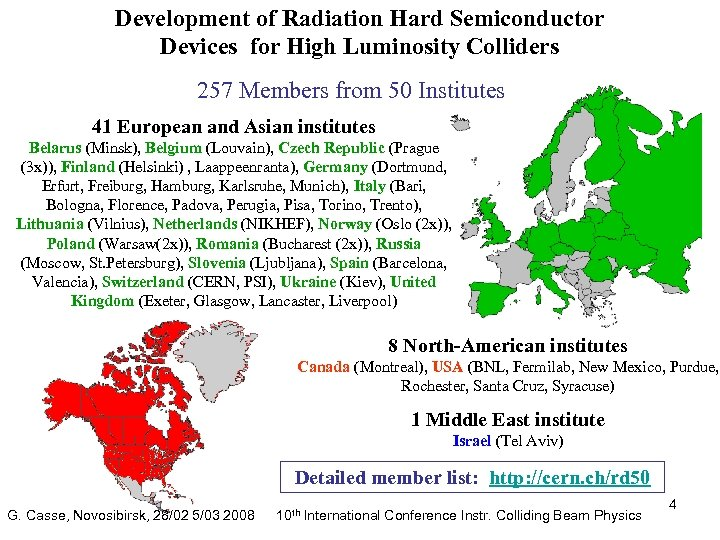 Development of Radiation Hard Semiconductor Devices for High Luminosity Colliders 257 Members from 50
