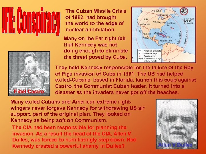 The Cuban Missile Crisis of 1962, had brought the world to the edge of