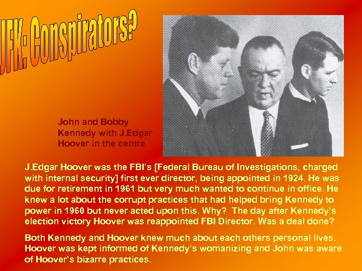 John and Bobby Kennedy with J. Edgar Hoover in the centre. J. Edgar Hoover