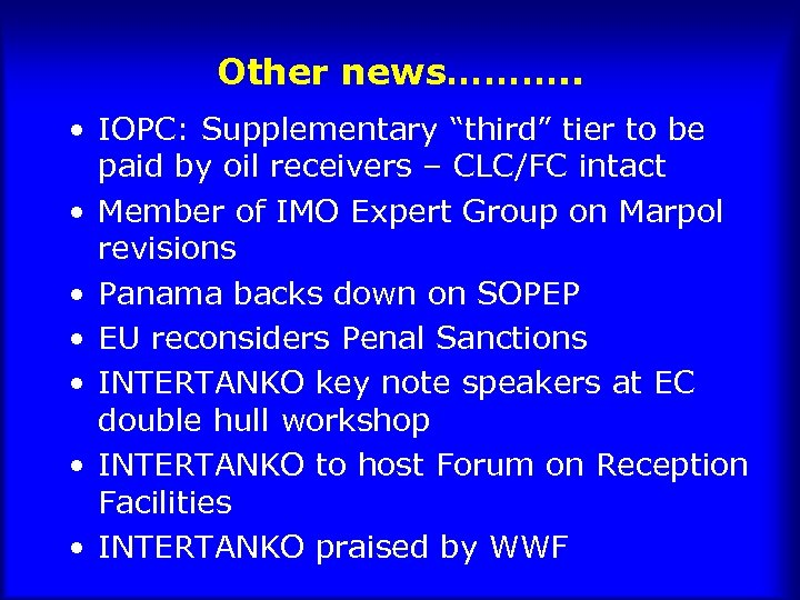 "Other news………. . • IOPC: Supplementary ""third"" tier to be paid by oil receivers"