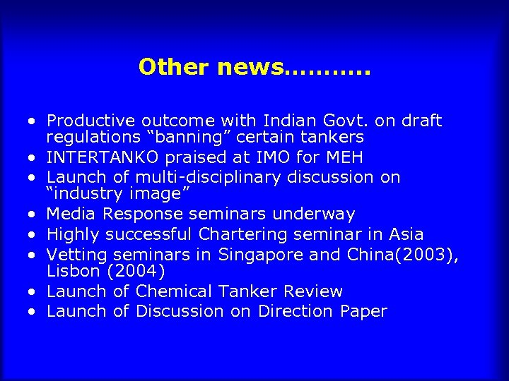 "Other news………. . • Productive outcome with Indian Govt. on draft regulations ""banning"" certain"