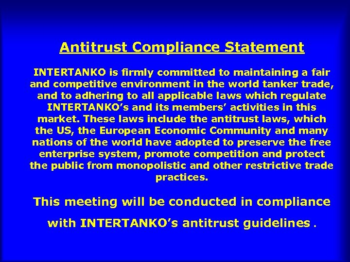 Antitrust Compliance Statement INTERTANKO is firmly committed to maintaining a fair and competitive environment