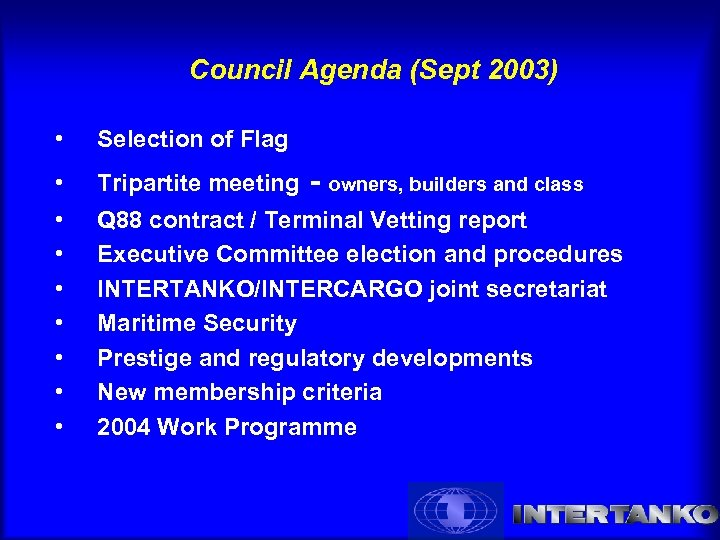 Council Agenda (Sept 2003) • Selection of Flag • • Tripartite meeting - owners,