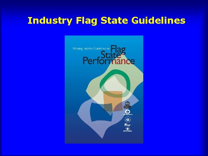 Industry Flag State Guidelines