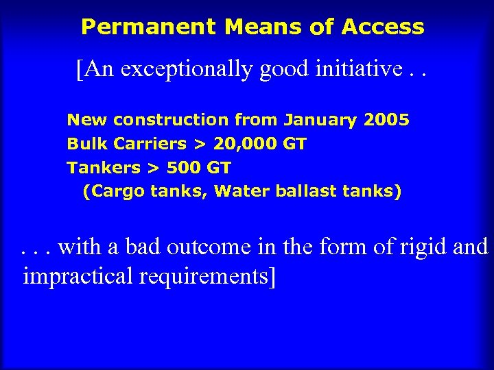 Permanent Means of Access [An exceptionally good initiative. . New construction from January 2005