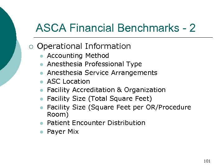 ASCA Financial Benchmarks - 2 ¡ Operational Information l l l l l Accounting