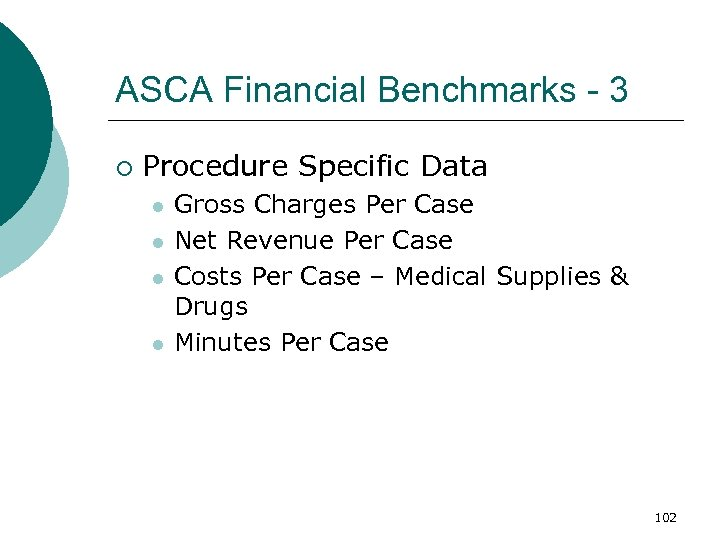 ASCA Financial Benchmarks - 3 ¡ Procedure Specific Data l l Gross Charges Per